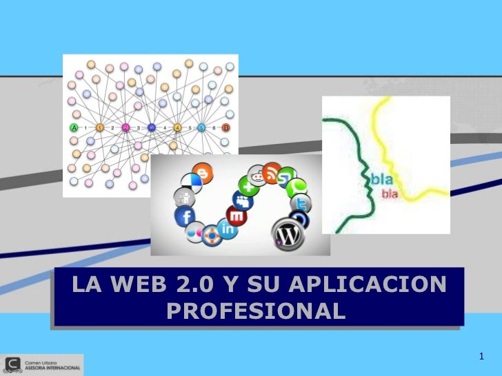 Web 2.0, redes sociales y su uso profesional. Carmen Urbano, marzo 2011