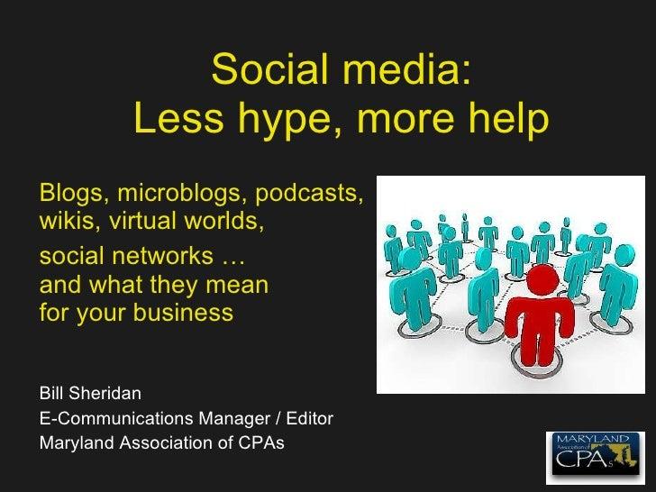 SLSAE: Social Media: Less Hype, More Help