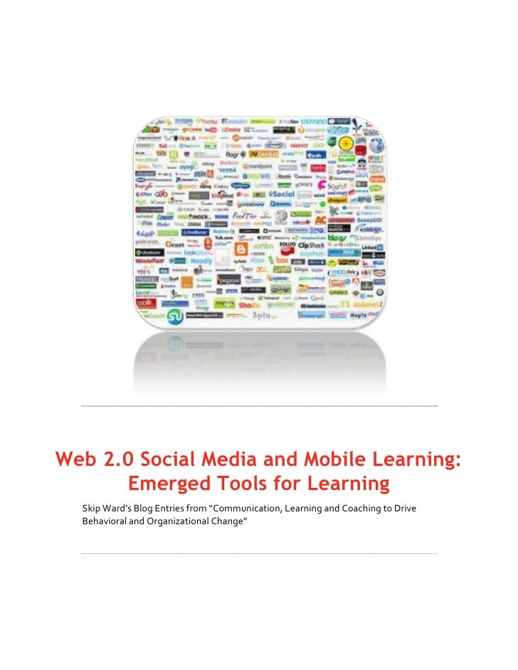 """Web 2.0 Social Media and Mobile Learning:      Emerged Tools for Learning  Skip Ward's Blog Entries from """"Communication, L..."""
