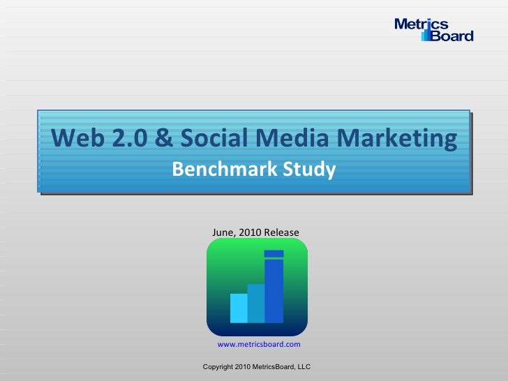 Web 2.0 & Social Media Benchmark Study - June Release