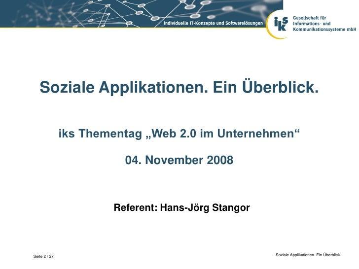 """Soziale Applikationen. Ein Überblick.               iks Thementag """"Web 2.0 im Unternehmen""""                         04. Nov..."""