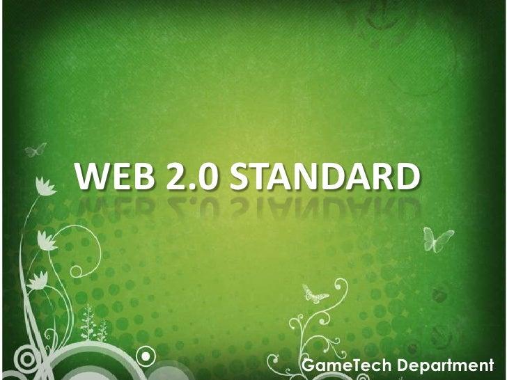 WEB 2.0 STANDARD<br />GameTechDepartment<br />