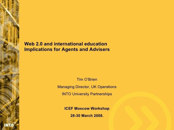 Web 2.0 and international education Implications for Agents and Advisers                            Tim O'Brien           ...