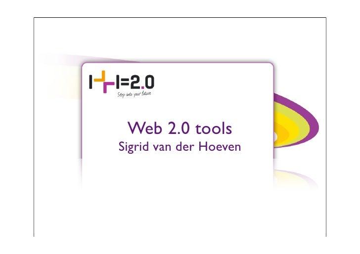 Web 2.0 tools Sigrid van der Hoeven