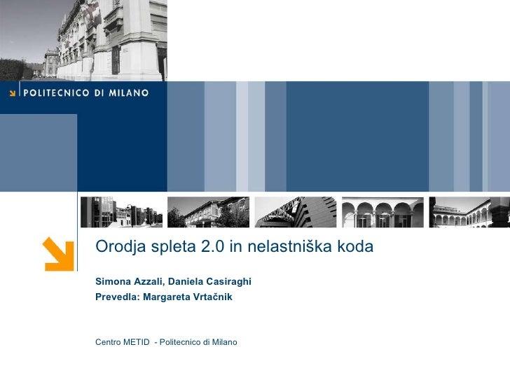 Orodja spleta  2.0  in nelastniška koda Simona Azzali, Daniela Casiraghi Prevedla: Margareta Vrtačnik Centro METID  - Poli...