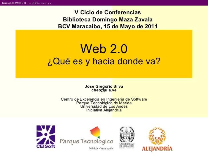 Web 2.0 ¿Qué es y hacia donde va? Jose Gregorio Silva [email_address] Centro de Excelencia en Ingeniería de Software Parqu...