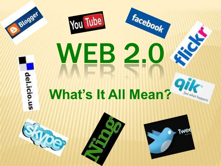 Web 2.0<br />What's It All Mean?<br />