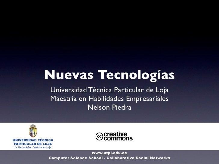 Nuevas TecnologíasUniversidad Técnica Particular de LojaMaestría en Habilidades Empresariales            Nelson Piedra    ...