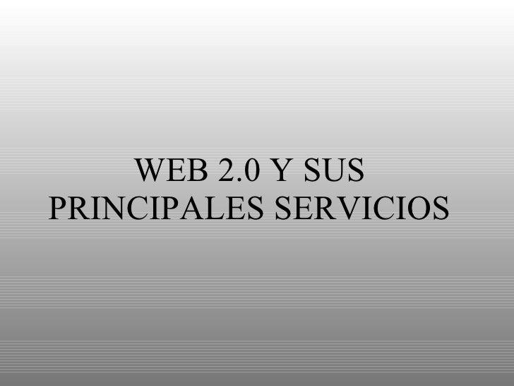 WEB 2.0 Y SUS PRINCIPALES SERVICIOS
