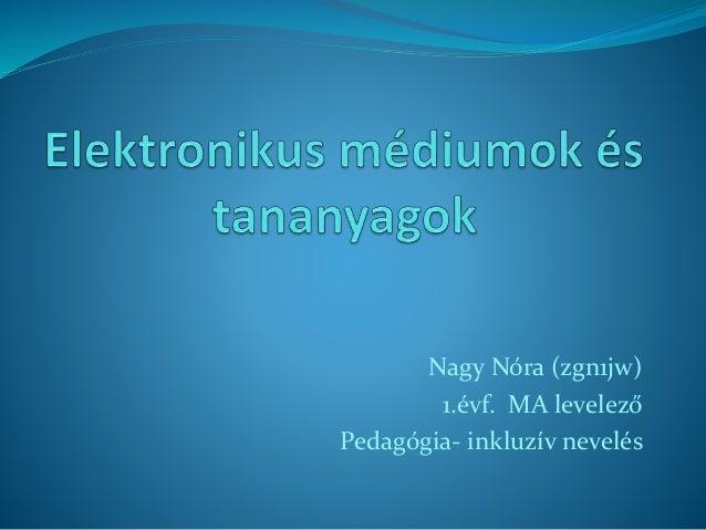 Nagy Nóra (zgn1jw) 1.évf. MA levelező Pedagógia- inkluzív nevelés