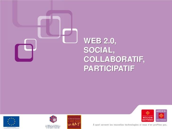 WEB 2.0,SOCIAL,COLLABORATIF,PARTICIPATIF