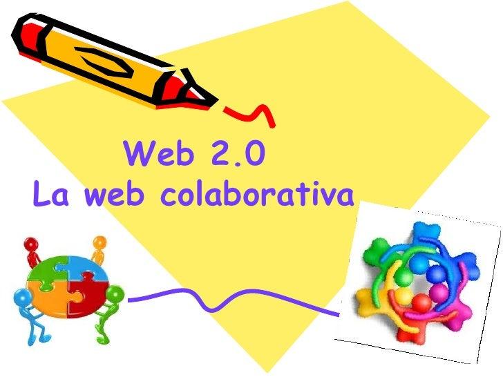 Web 2.0La web colaborativa