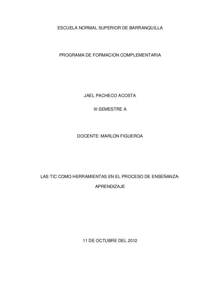 ESCUELA NORMAL SUPERIOR DE BARRANQUILLA       PROGRAMA DE FORMACION COMPLEMENTARIA                JAEL PACHECO ACOSTA     ...