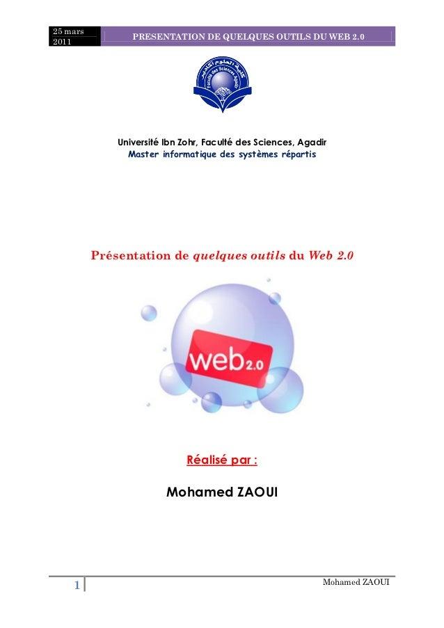25 mars                 PRESENTATION DE QUELQUES OUTILS DU WEB 2.02011              Université Ibn Zohr, Faculté des Scien...
