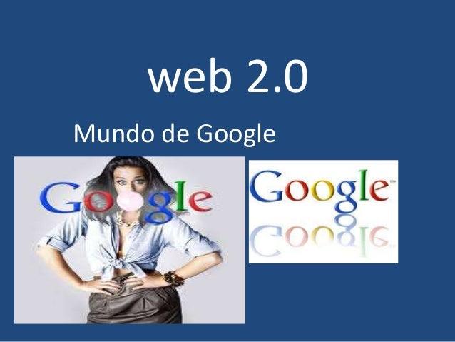 web 2.0Mundo de Google