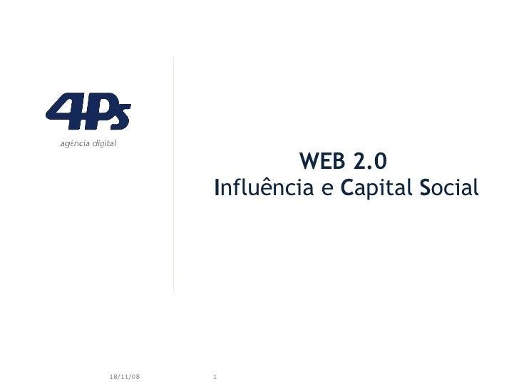 WEB 2.0  I nfluência e  C apital  S ocial