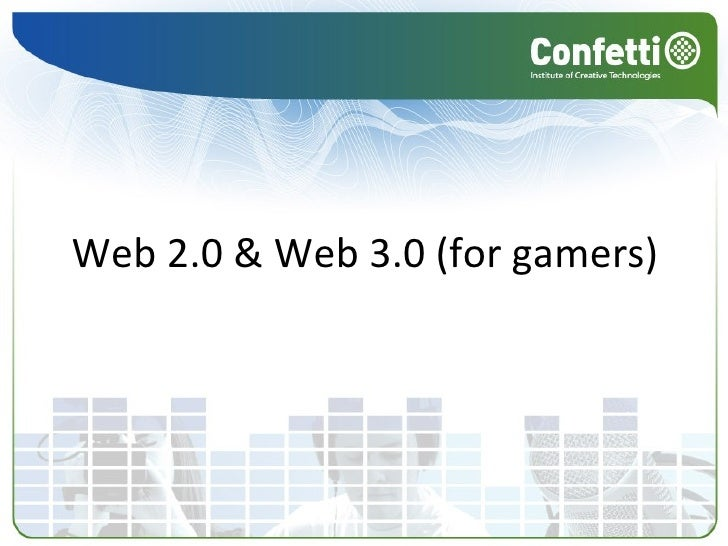 Web 2.0 & Web 3.0 (for gamers)