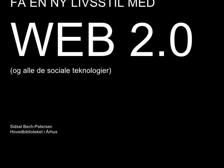 Web 2.0 - få en ny livsstil!