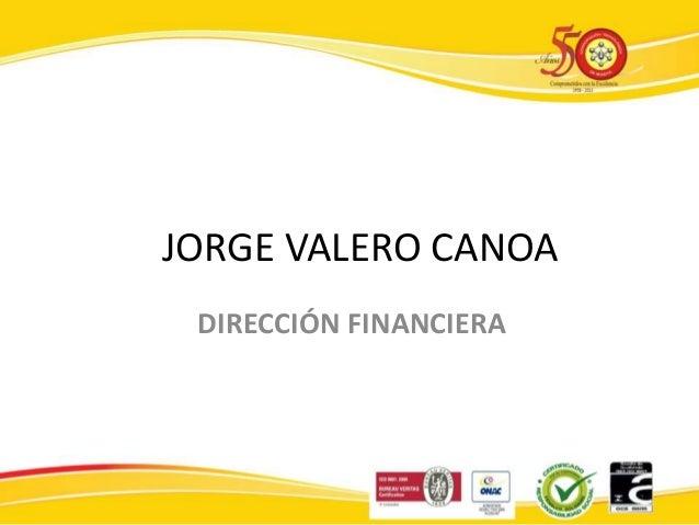 JORGE VALERO CANOA DIRECCIÓN FINANCIERA
