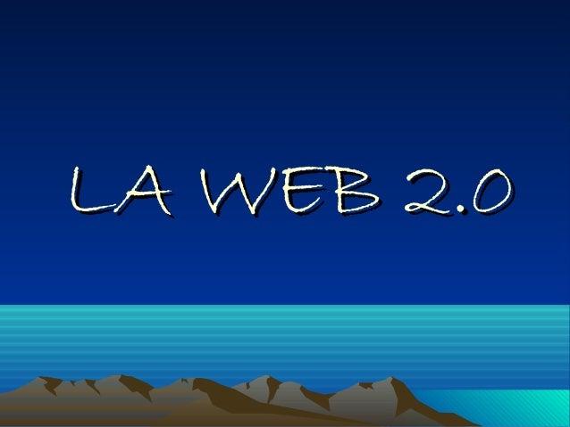 LA WEB 2.0LA WEB 2.0