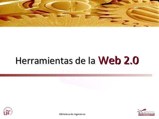 Herramientas de la Web 2.0  Biblioteca de Ingenieros