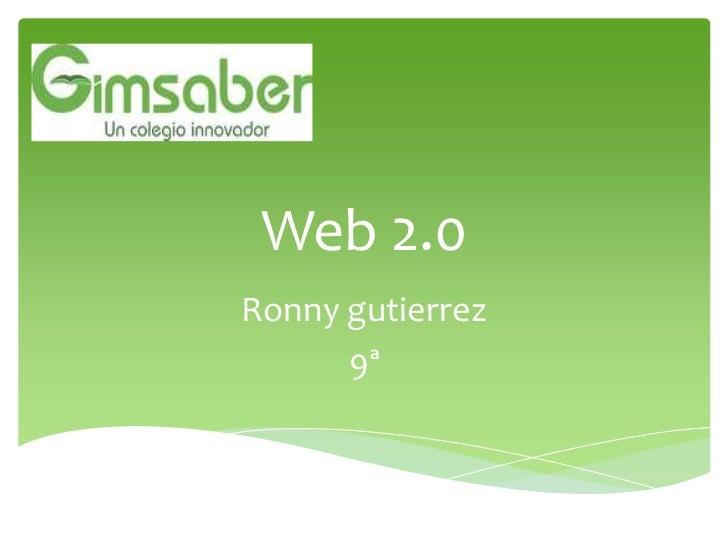 Web 2.0Ronny gutierrez      9ª