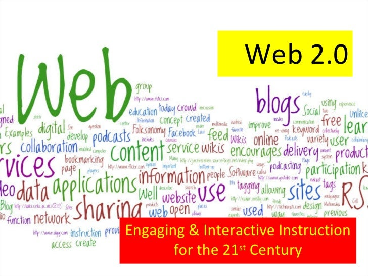 Web 2.0 Engaging & Interactive Instruction for the 21 st  Century