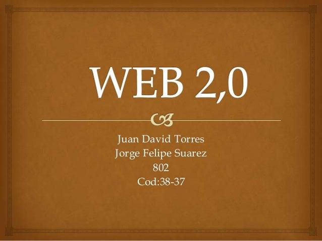 Juan David Torres Jorge Felipe Suarez 802 Cod:38-37