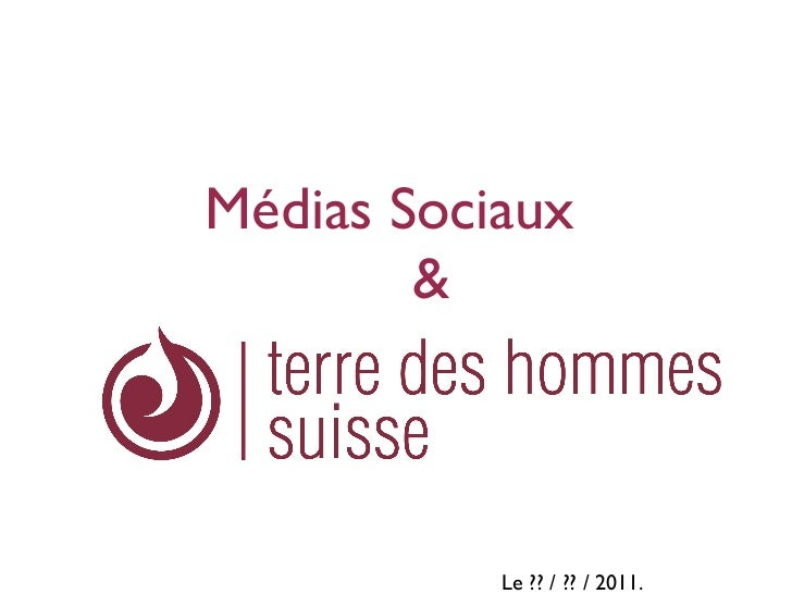 Médias Sociaux        &           Le?? /?? /2011.
