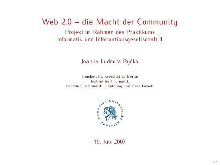 Web 2.0 – die Macht der Community       Projekt im Rahmen des Praktikums    Informatik und Informationsgesellschaft II    ...