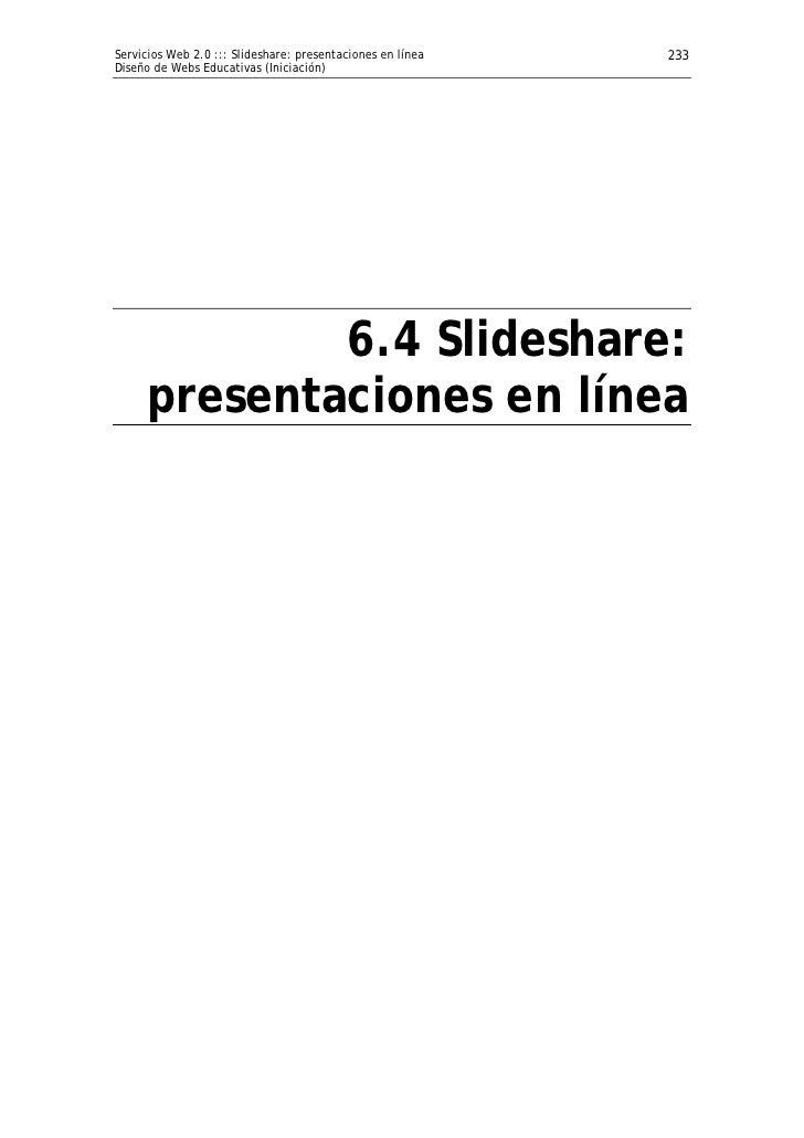 Servicios Web 2.0 ::: Slideshare: presentaciones en línea   233Diseño de Webs Educativas (Iniciación)              6.4 Sli...