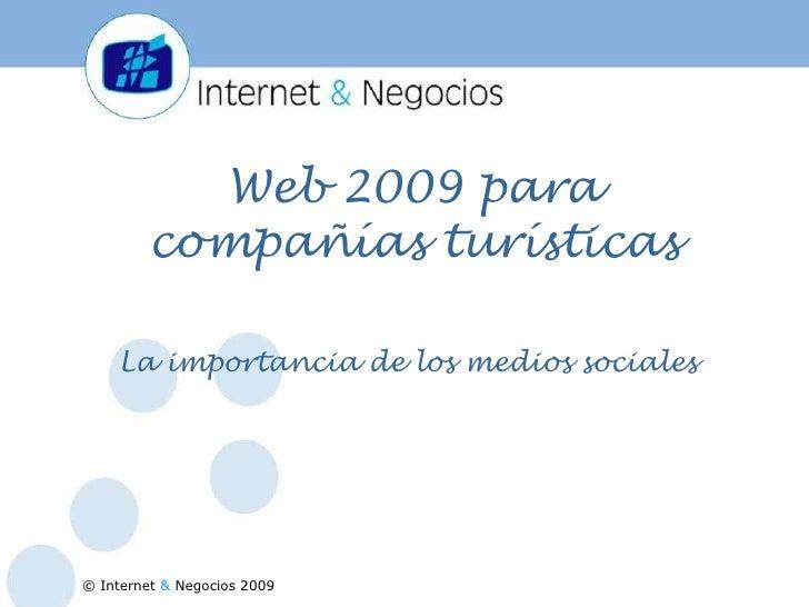 Web 2009 para compañías turísticas<br />La importancia de los medios sociales<br />