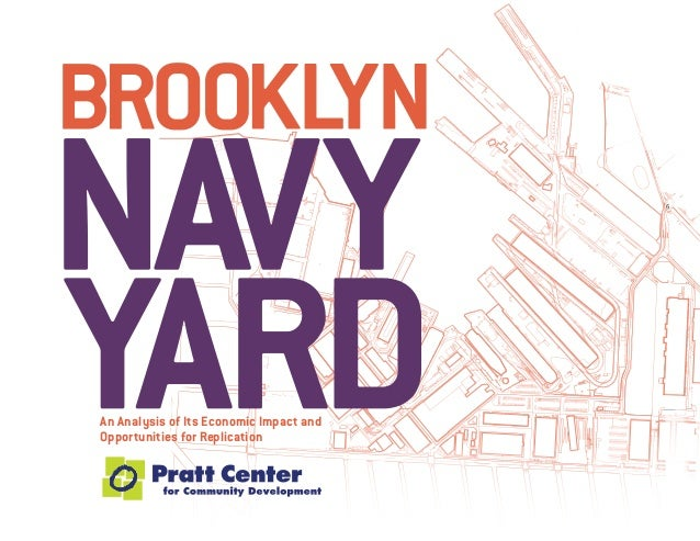 The Brooklyn Navy Yard Report: An Analysis of its Economic Impact