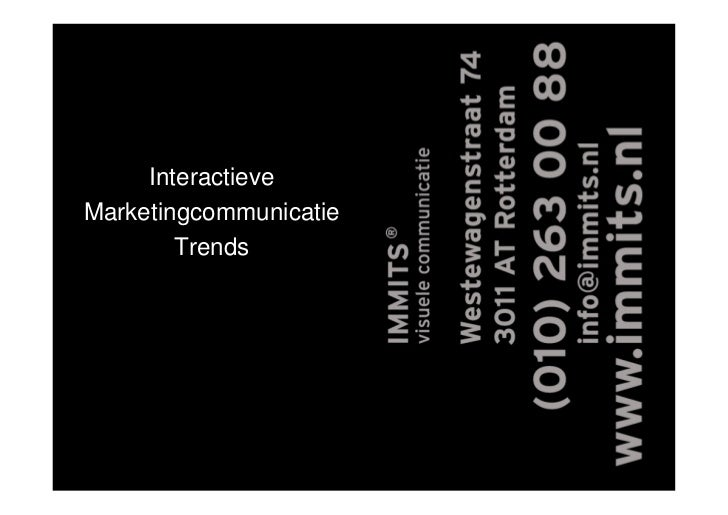 Interactieve Marketingcommunicatie  Opening         Trends