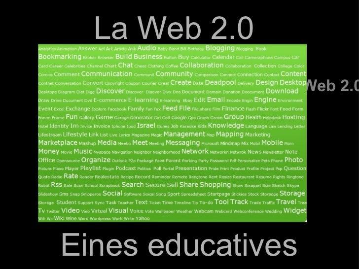 La Web 2.0 Web 2.0 Eines educatives