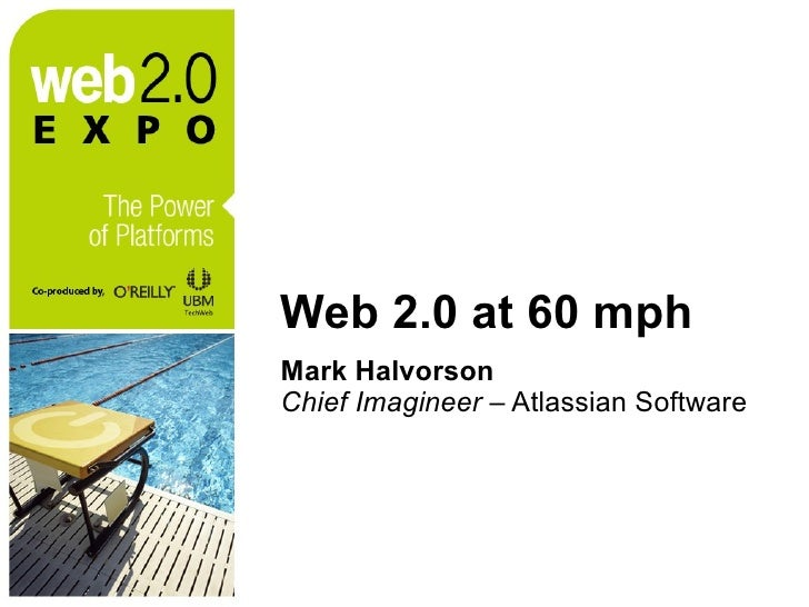 Web 2.0 at 60 mph <ul><li>Mark Halvorson </li></ul><ul><li>Chief Imagineer  – Atlassian Software </li></ul>