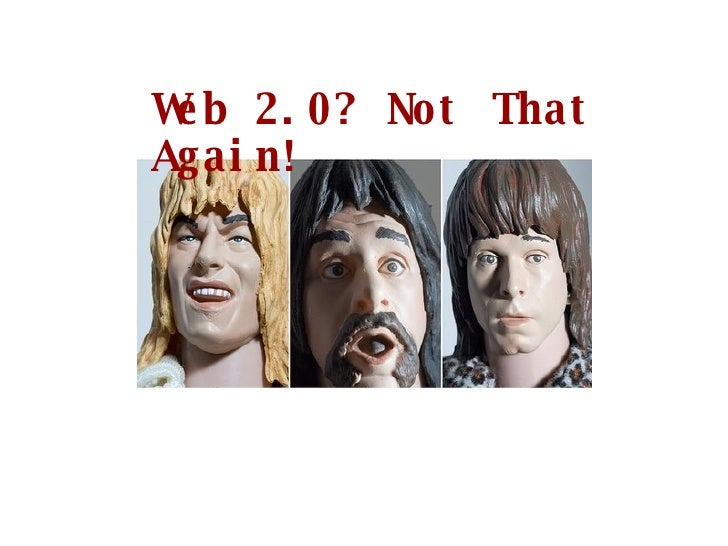 Web 2.0? Not That Again!