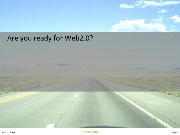 <ul><li>Are you ready for Web2.0? </li></ul>