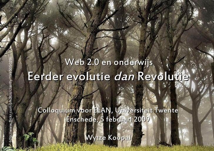 Web 2.0 en onderwijs http://www.flickr.com/photos/clairity/199505029/                                                     ...