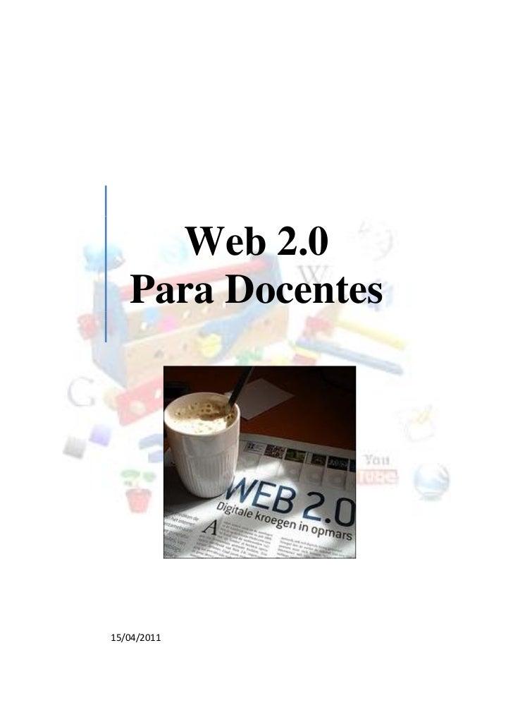 Web 2.0   Para Docentes15/04/2011