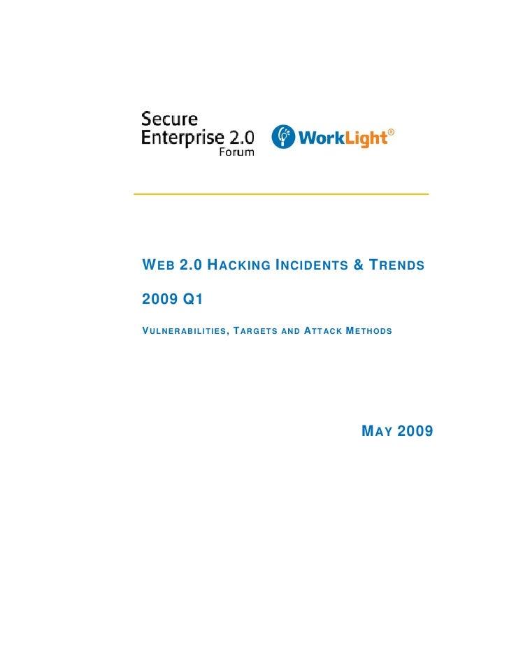 WEB 2.0 HACKING INCIDENTS & TRENDS  2009 Q1 VULNERABILITIES, TARGETS          ATT AC K METHODS                            ...