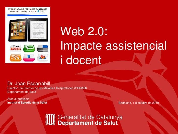 Web 2.0:                                        Impacte assistencial                                        i docent Dr. J...