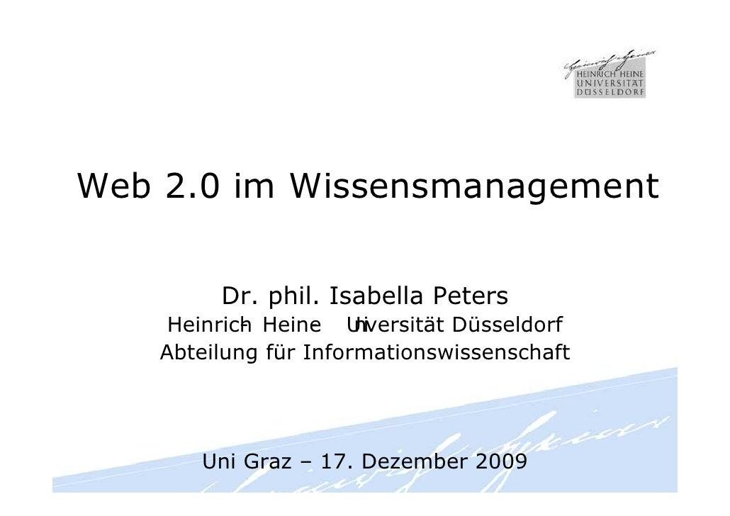 Web 2.0 im Wissensmanagement            Dr. phil. Isabella Peters      Heinrich Heine U versität Düsseldorf             - ...