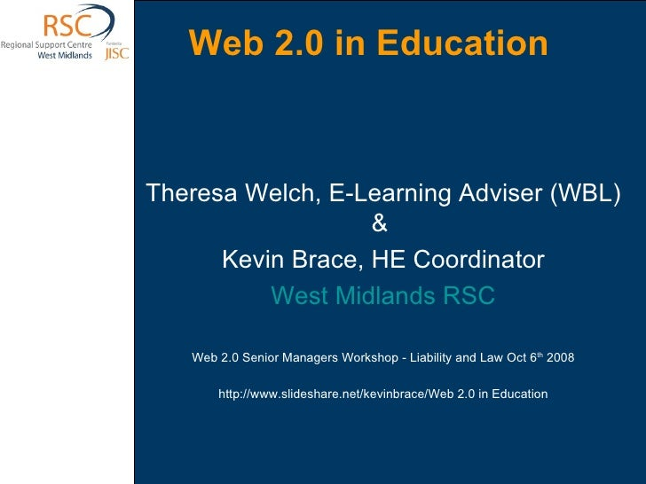 <ul><li>Theresa Welch, E-Learning Adviser (WBL) </li></ul><ul><li>&  </li></ul><ul><li>Kevin Brace, HE Coordinator </li></...