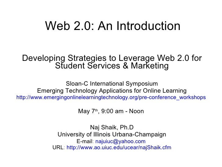 Web 2.0: An Introduction Developing Strategies to Leverage Web 2.0 for Student Services & Marketing Sloan-C International ...