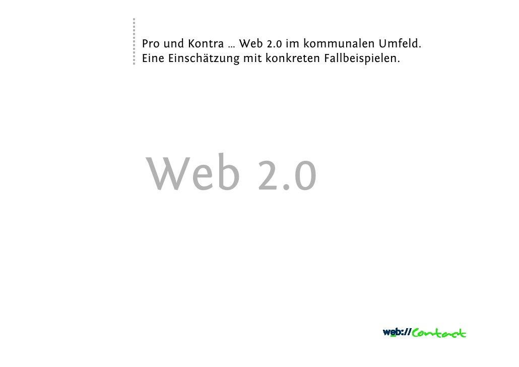 1     Pro und Kontra … Web 2.0 im kommunalen Umfeld.     Eine Einschätzung mit konkreten Fallbeispielen.         Web 2.0