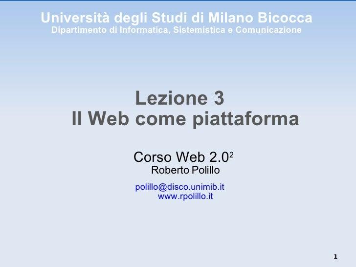 Università degli Studi di Milano Bicocca Dipartimento di Informatica, Sistemistica e Comunicazione <ul><li>Lezione 3 Il We...