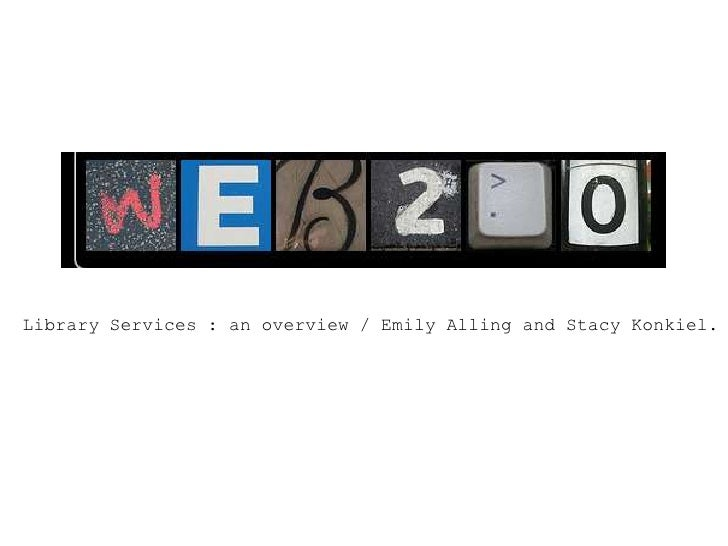 Library Services : an overview / Emily Alling and Stacy Konkiel.