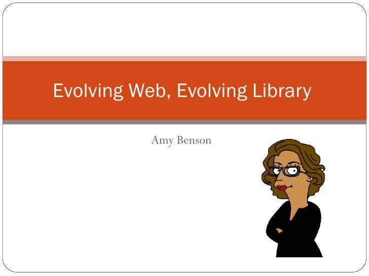 Amy Benson Evolving Web, Evolving Library