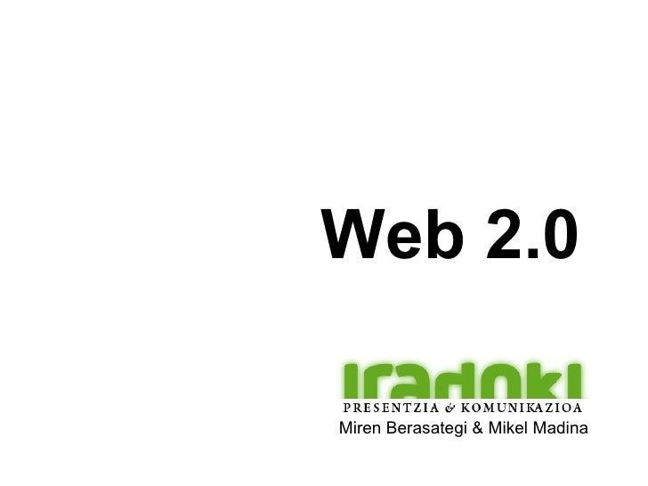 Web 2.0   Miren Berasategi & Mikel Madina